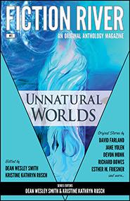 Fiction River: Unnatural Worlds